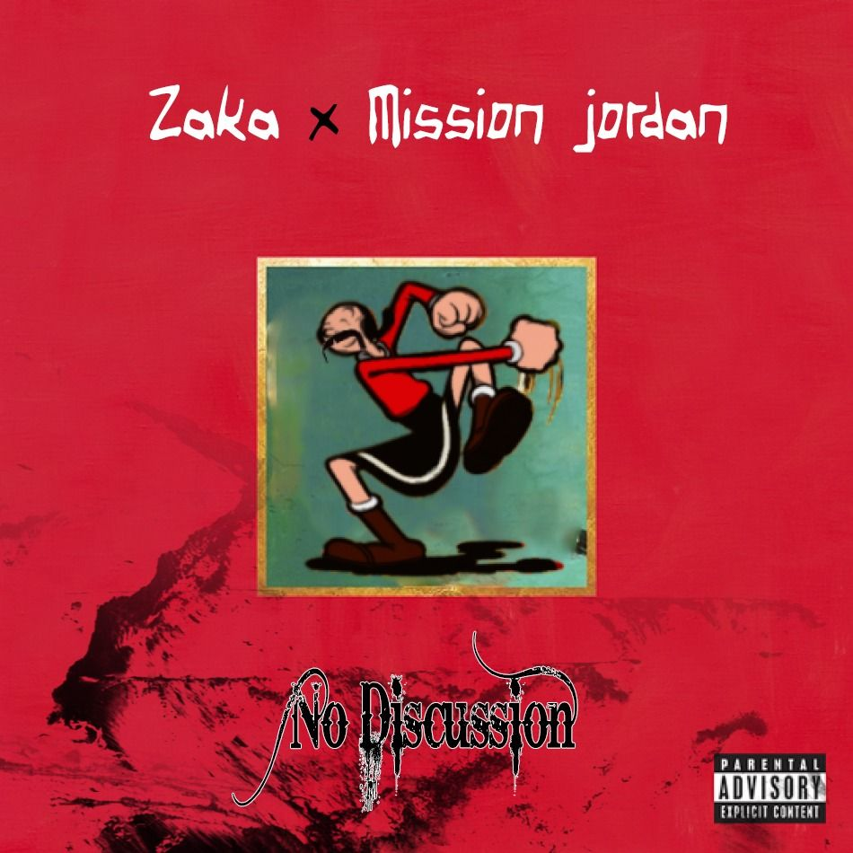 No Discussion by ZaKa x Mission Jordan, from Mission Jordan: Listen