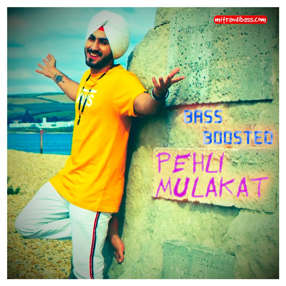 Pehli Mulakat Bass Boosted Rohanpreet Singh Mitrandibass In By Rohanpreet Singh Mitrandibass Com Listen On Audiomack