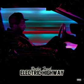 Mixfeed - DJ Ill Will & Rockie Fresh-Electric Highway-2013 Cover Art