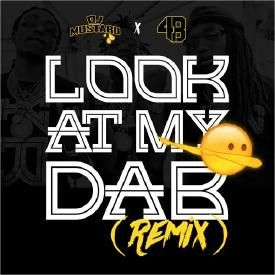 Look At My Dab (DJ Mustard x 4B Remix)