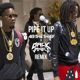 Pipe It Up (AB The Theif x Dack Janiels Remix)