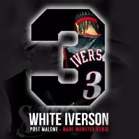 White Iverson (Made Monster Remix)