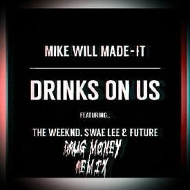 Drinks On Us (Drug Money Remix)
