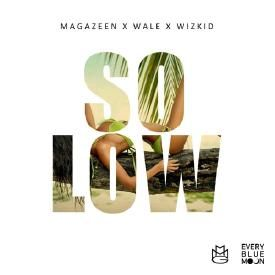 So Low (Feat. Wale & Wizkid)