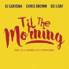Till The Morning (Feat. Chris Brown & Dej Loaf)