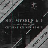 Mixtape Republic - Me, Myself, And I (Crystal Knives Remix) Cover Art