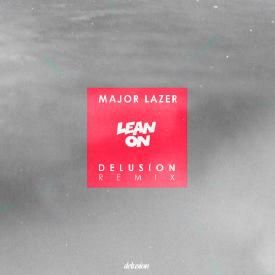 Lean On (Delusion Remix)
