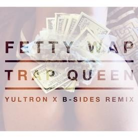 Trap Queen (Yultron x B-Sides Remix)