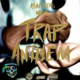 Trap Anthem (Part Native Remix)