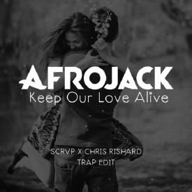 Keep Our Love Alive (SCRVP x Chris Rishard Remix)