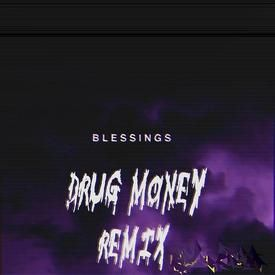 Blessings (Drug Money Remix)