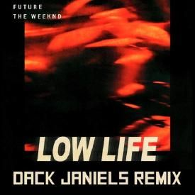 Low Life (Dack Janiels Remix)