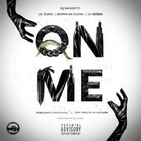 On Me (Feat. Lil Herb & Skippa Da Flippa)