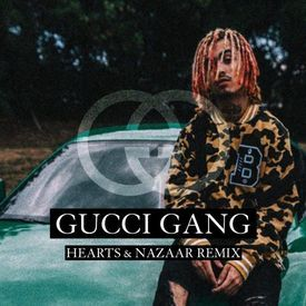 Gucci Gang (Hearts x Nazaar Remix)