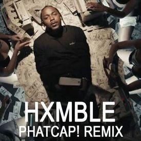 HXMBLE (PhatCap! Remix)
