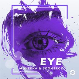 Eye - Adheena & Boomtroz, Eye (Original Mix) - Adheena & Boomtroz, Mix Vibe Records