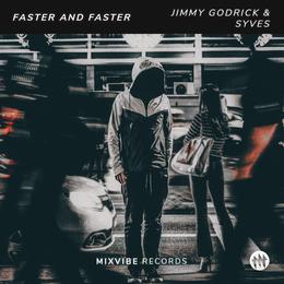 Faster & Faster (Original Mix) Jimmy Godrick & Syves, Mix Vibe Records
