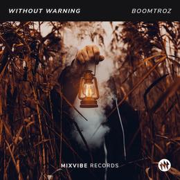 Without Warning (Original Mix) - Boomtroz, Mix Vibe Records
