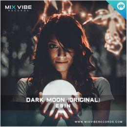 Dark Moon - EBIN, Dark Moon (Original Mix) - EBIN, Mix Vibe Records
