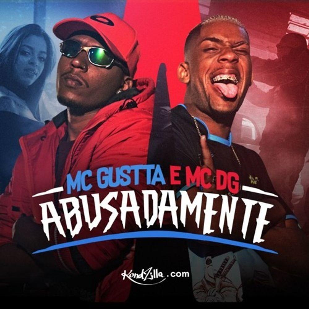 Abusadamente (KondZilla) by MC Gustta e MC DG from Lino