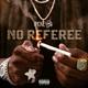 No Referee