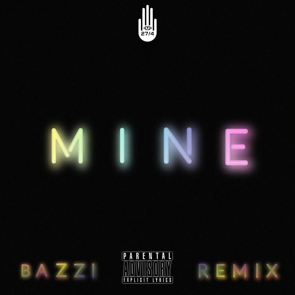 Bazzi - Mine (Young Bombs Remix) by Bazzi from Bazzi: Listen