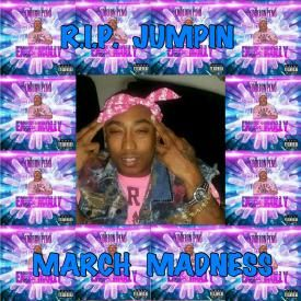 R.I.P Jumpin March madness freestyle