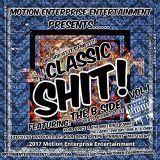Motion Enterprise Ent - Classic Shit! Vol.1: The B Side (Beats, Rhymes & Life) Cover Art