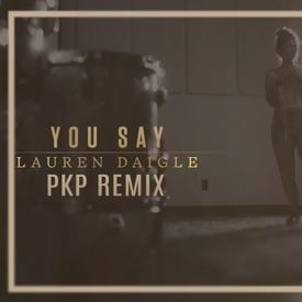 You Say (PKP Remix)