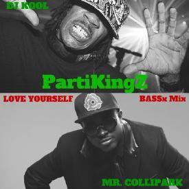 LOVE YOURSELF (BASSx Mix) - PartiKingZ (DJ KOOL x MR. COLLIPARK) 1