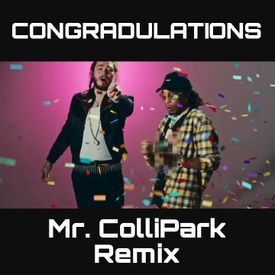 CONGRADULATIONS - MR. COLLIPARK REMIX