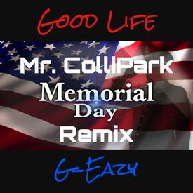 GOOD LIFE - MR. COLLIPARK MEMORIAL DAY MIX