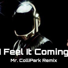 I FEEL IT COMING - MR. COLLIPARK REMIX