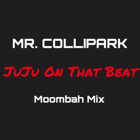 Juju On That Beat (TZ Anthem) [Mr. Collipark Moombah Mix]