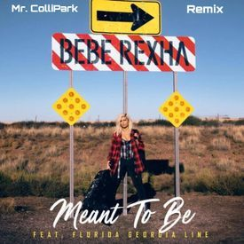 MEANT TO BE - MR. COLLIPARK REMIX