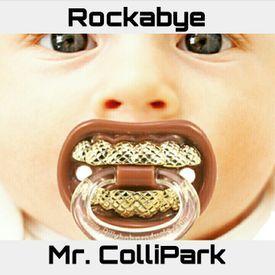 ROCKABYE - MR. COLLIPARK REMIX