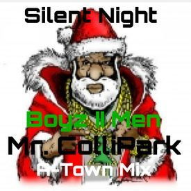 SILENT NIGHT - MR. COLLIPARK A-TOWN REMIX