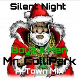 SILENT NIGHT - MR. COLLIPARK A-TOWN REMIX