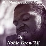 Mr. Muthafuckin' eXquire - Noble Drew Ali (prod. by CONSTROBUZ) Cover Art