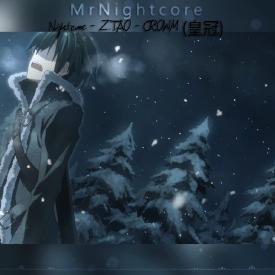 Nightcore - Z.TAO - CROWN (皇冠)