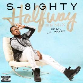 S 8ighty Ft Lil Wayne - Halfway Remix