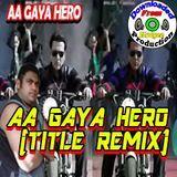 "Mudgee Production - Aagaya Hero | Xclusive """"Aa Gaya Hero Title Remix"" | (ft.Arghya) Cover Art"