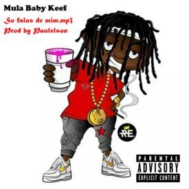 Mula Baby Keef - So falas de mim.mp3