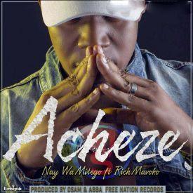 Nay Wamitego ft Rich Mavoko - Acheze|Mullastar.com