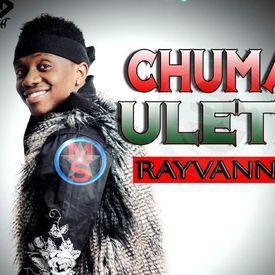 Rayvanny - Chuma Ulete|Mullastar.com