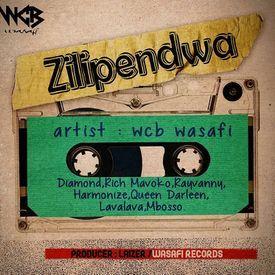 WCB Wasafi : Diamond,Rich Mavoko,Rayvanny,Harmonize,QDarleen - Zilipendwa