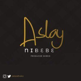 Aslay - Nibebe|Mullastar