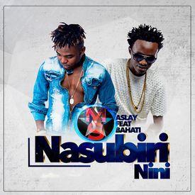 Bahati Ft Aslay - Nasubiri Nini|Mullastar