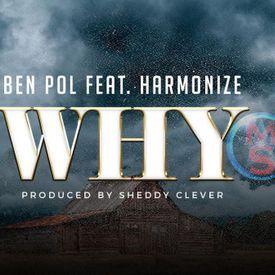 Ben Pol Ft Harmonize - Why|Mullastar