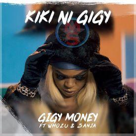 Gigy Money Ft Whozu & Sanja - Kiki Ni Gigy Mullastar